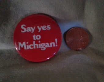 Say Yes to Michigan Vintage 80s Pinback Button Pin 1980s eighties
