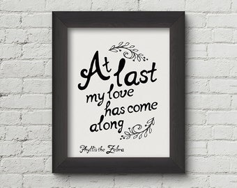 At last my love has come along/8x10 calligraphy print/Song Lyric/Printable/art wall decor/Quote poster/Instant download/love/valentine