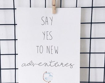 Calligraphy Quote Print - Say yes to new adventures