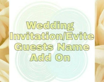 NAME ADDITION OPTION For Wedding/evite Invitation Packages (please Read  Important Info In The