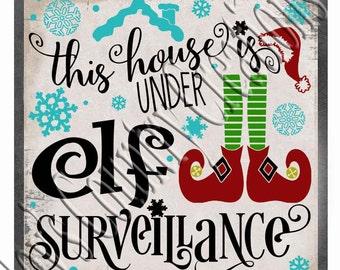 This house is  under Elf Surveillance  SVG, PNG, JPEG
