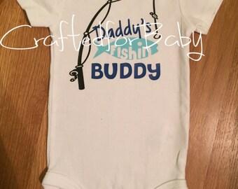 Daddy's Fishin Buddy Shirt or Onesie