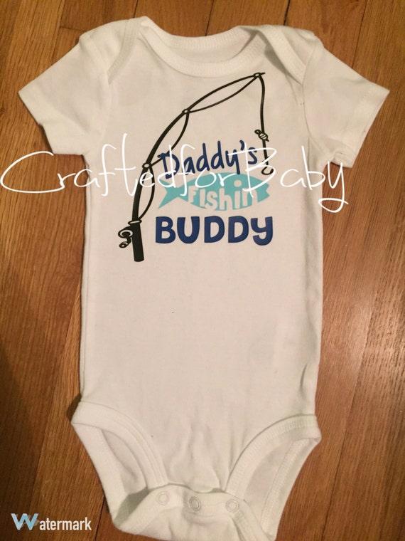 Daddy 39 s fishing buddy shirt or onesie for Fishing shirt onesie