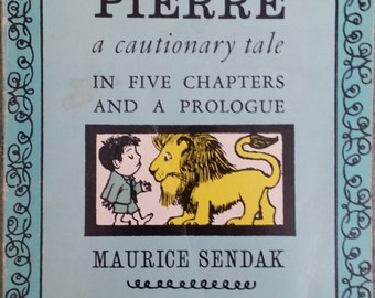 Pierre - a cautionary tale - In five chapters and a prologue by Maurice Sendak