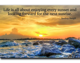 "Quoted Print ""Life is all about enjoying every sunset and looking forward to the next sunrise"" Sunset Picture"