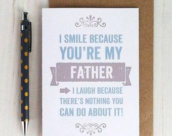Funny Father's Day Card - Card For Dad - I Smile Because
