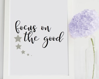 Focus on the Good Decor Printable Wall Art INSTANT DOWNLOAD DIY - Great Gift