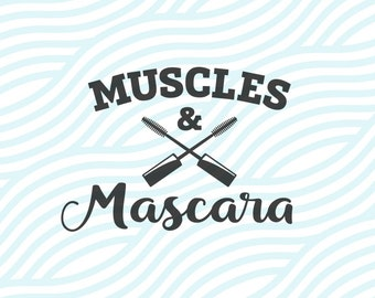 Muscles and Mascara Workout SVG instant download cut file - svg, studio3, dxf, eps - Crossfit Cutting Files for Cricut, Silhouette Cameo