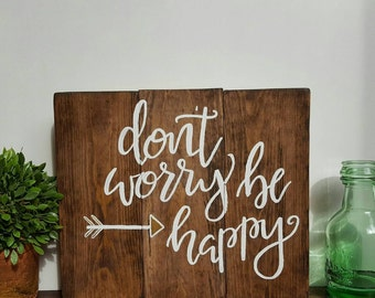 Wood signs, wooden signs, rustic signs, rustic decor, handmade signs, handpainted signs, don't worry be happy, inspirational quote wood
