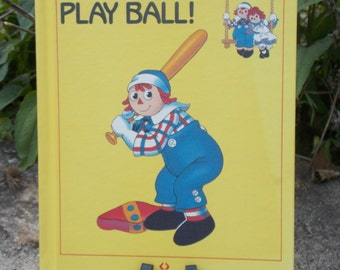 """Vintage Raggedy Ann and Andy """"Play Ball!"""" Children's Book 1980's Hardcover"""