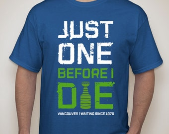 Vancouver Canucks - Just One Before I Die - T-Shirt - NHL