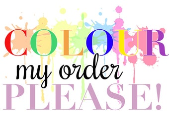 ADD ON: Colour my Order for ETCHING, Colour options, Add ons