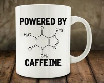 Powered by Caffeine Mug, funny Science mug (M818)