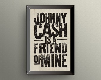 JOHNNY CASH Is A Friend Of Mine | Poster Print | 11x17