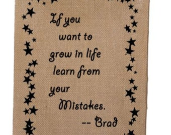 Funny Quotes,If you want to grow in life learn from your mistakes-Brad,Burlap print with Bamboo frame,Gifts for everyone,Home Decor