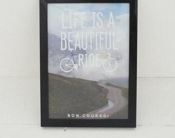 Life is a Beautiful Ride Bike Cycling Poster Print Art Unframed A4 Photo Print