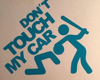 Vinyl Decal Car Window Sticker - Don't touch my car