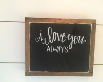 I love you always 13x11