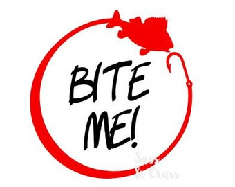Bite Me Decal, Funny Decal, Funny Gift for Dad, Funny Car Decal, Funny Yeti Decal, Fishing Gifts, Fishing Yeti Decal, Fishing Car Decal