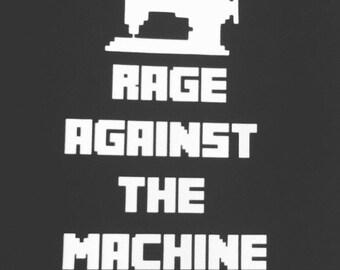 "Custom tshirt ""rage against the sewing machine"""