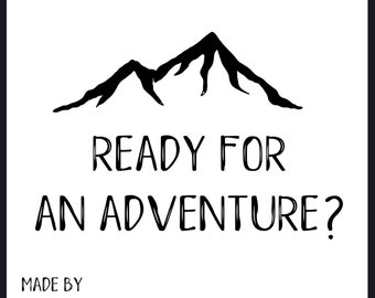 Ready for an adventure Print, typography, Quote, Illustration, home decor, wall art
