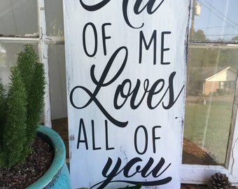 "12"" x 24"" -All Of Me Loves All Of You - John Legend - Wall Decor - Shabby Chic - Minimalist Decor - White and Charcaoal - Dark Grey Leters"