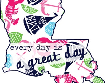 Everyday is a GREAT DAY - Louisiana