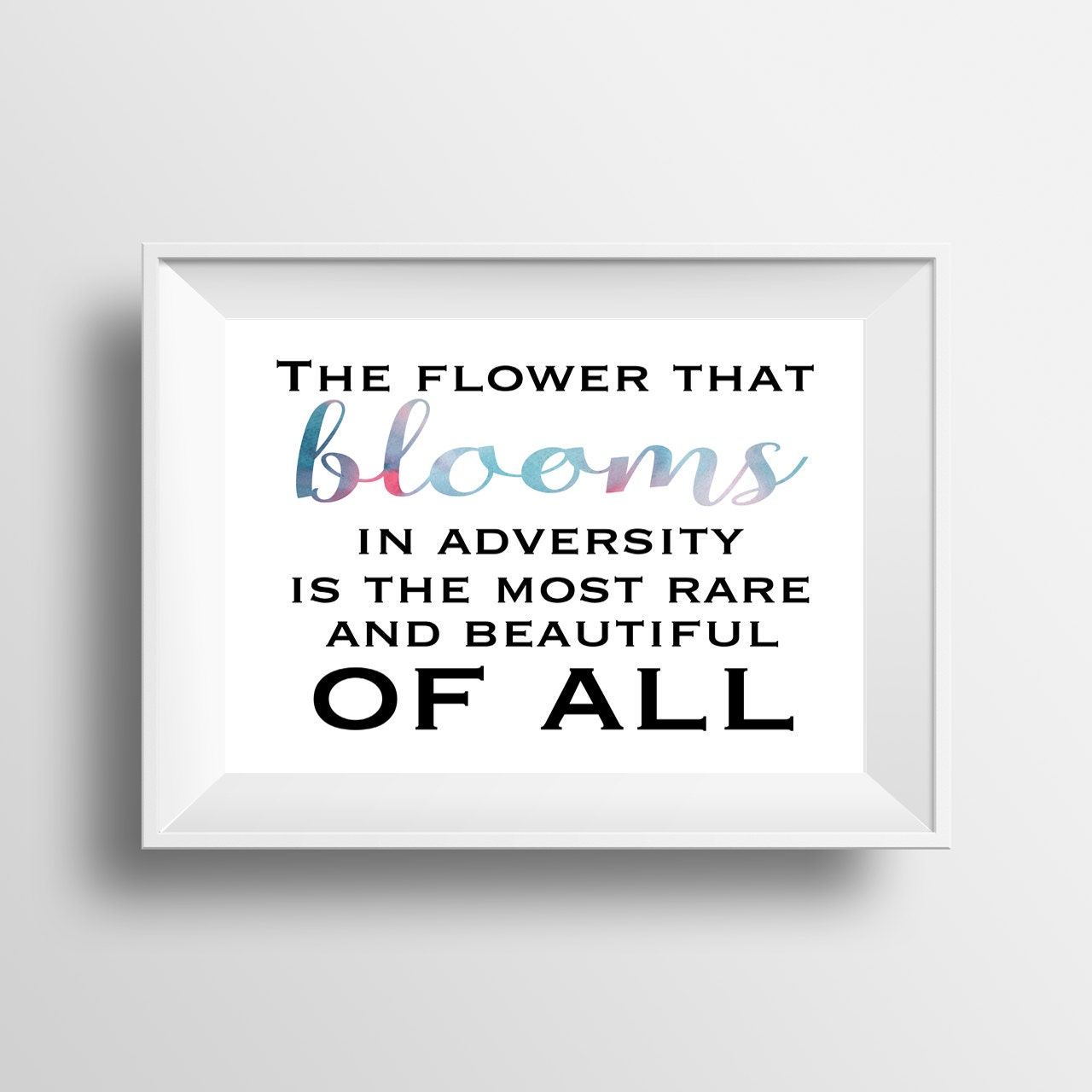 Flower That Blooms In Adversity I Printable Wall Art Digital