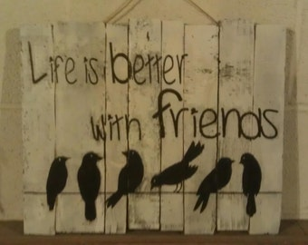 Life is Better with Friends wall hanging