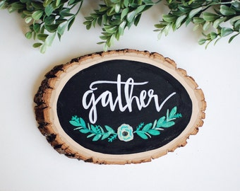 """Hand Painted Wood Slice - """"Gather"""""""