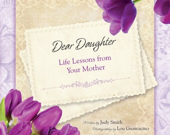 Dear Daughter...Life Lessons for Your Future