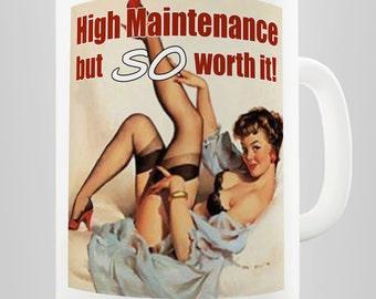 High Maintenance Ceramic Funny Mug