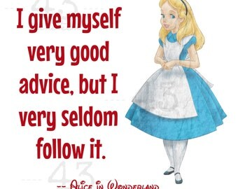 Digital Download Vintage Disney Alice in Wonderland - T-shirt - I give myself very good advice.
