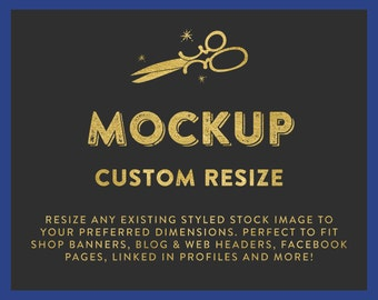 Resize Mockup Add-on   Resize any existing stock image to suit your specific size