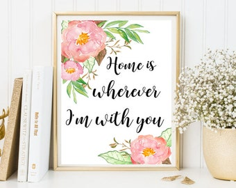 Home is wherever I'm with you print, home quote print, home Calligraphy print, framed home quotes, nursery print, inspirational print, love