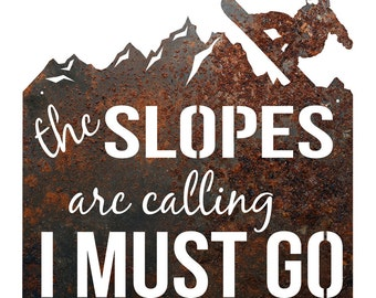 """Rustic Home Decor Snowboarder """"The Slopes Are Calling, I Must Go"""" Metal Sign"""