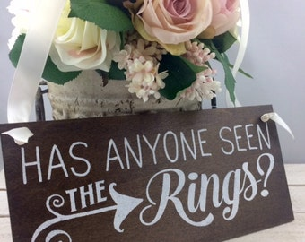 Has Anyone Seen The Rings Sign-Wedding Sign-12''x5.5'' Sign-Country Chic Wedding Sign