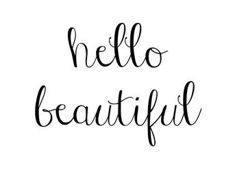 Hello Beautiful, Downloadable, 8x10, Digital Print