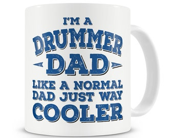 I'm A Drummer Dad Like A Normal Dad Just Way Cooler Mug Drum Drummer Gift Dad Father Gift Present