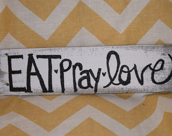 Eat Pray Love Large Wood Sign