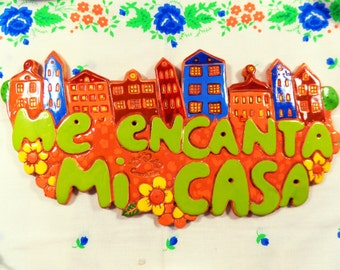 "Ceramic inscription ""Me encanta Mi casa"""