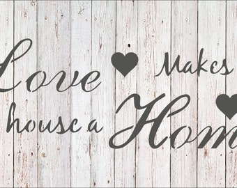 Love Makes a House a Home Vintage Shabby Chic Mylar Painting Wall Art Stencil
