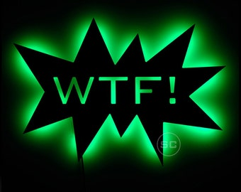 Lighted WTF Sign - Fun WTF Sign - Funny Sign for Oddfellows