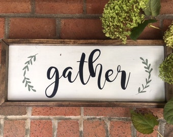 Gather | Wood Sign | Painted Wood Sign | Stained Wood Sign | Home Decor | Wall Decor | Home