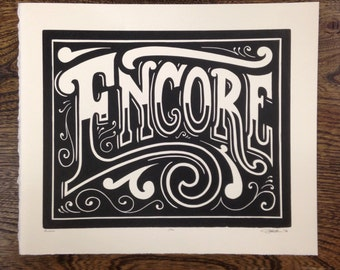 Encore Poster. 8x10 Hand Cut Letterpress Linocut.