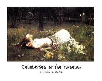 Celebrities at the Museum 2016 Calendar
