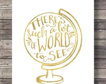 Such a lot of world to see | Faux gold foil globe |  travel wall art | Map art print | Travel Printable wall art  | Wanderlust print | gold
