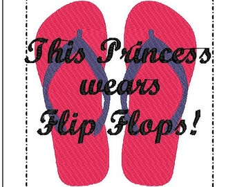 This Princess Wears Flip Flops Embroidery design