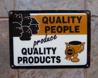 """Vintage Heavy Plastic Sign """"Quality People Produce Quality Products"""" 10"""" x 14"""""""
