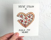 You've Stolen a Pizza my Heart- Blank Card